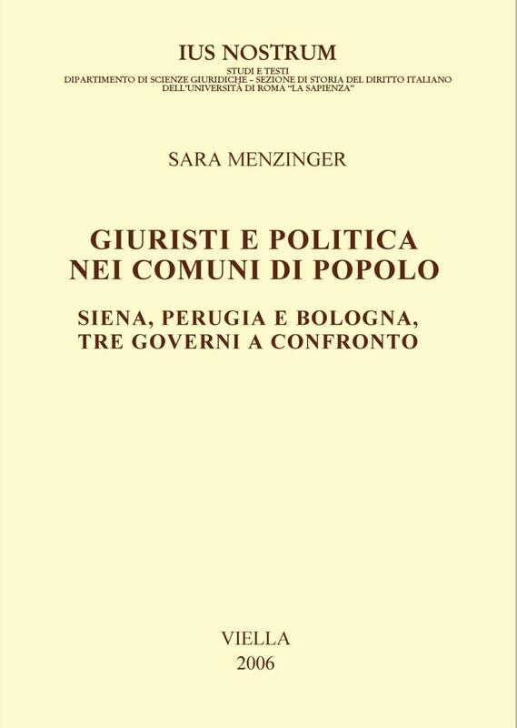 Giuristi e politica nei comuni di Popolo Siena, Perugia e Bologna, tre governi a confronto