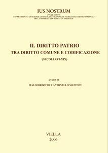 Il diritto patrio tra diritto comune e codificazione (secoli XVI-XIX) Atti del convegno internazionale, Alghero, 4-6 novembre 2004