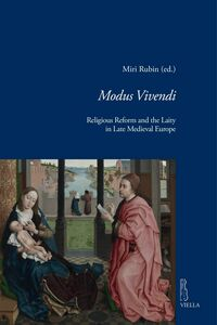 Modus Vivendi Religious Reform and the Laity in Late Medieval Europe