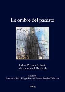 Le ombre del passato Italia e Polonia di fronte alla memoria della Shoah