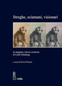 Streghe, sciamani, visionari In margine a Storia notturna di Carlo Ginzburg