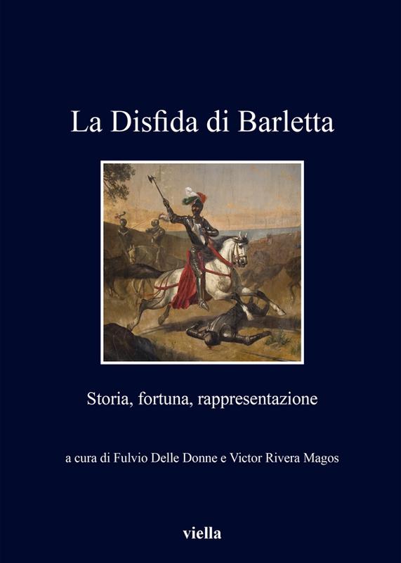 La Disfida di Barletta Storia, fortuna, rappresentazione