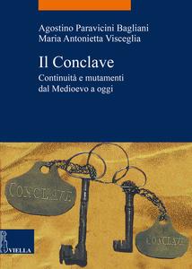 Il Conclave Continuità e mutamenti dal Medioevo ad oggi
