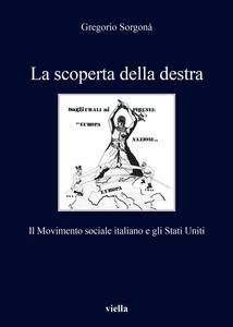 La scoperta della destra Il Movimento sociale italiano e gli Stati Uniti