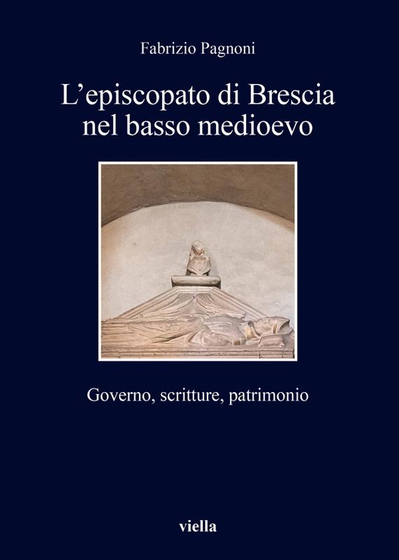 L'episcopato di Brescia nel basso medioevo Governo, scritture, patrimonio
