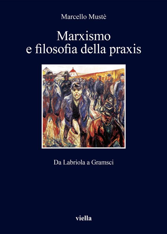 Marxismo e filosofia della praxis Da Labriola a Gramsci