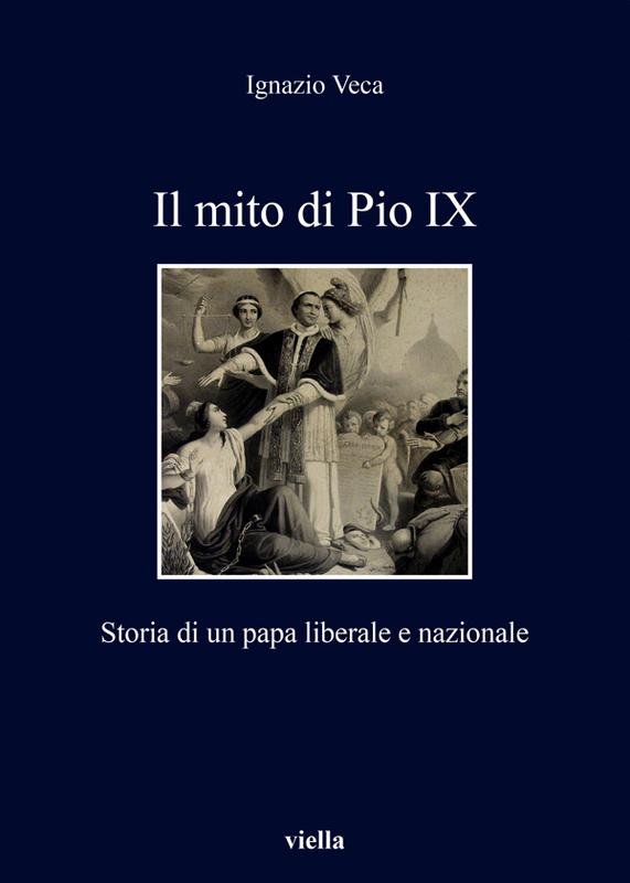 Il mito di Pio IX Storia di un papa liberale e nazionale