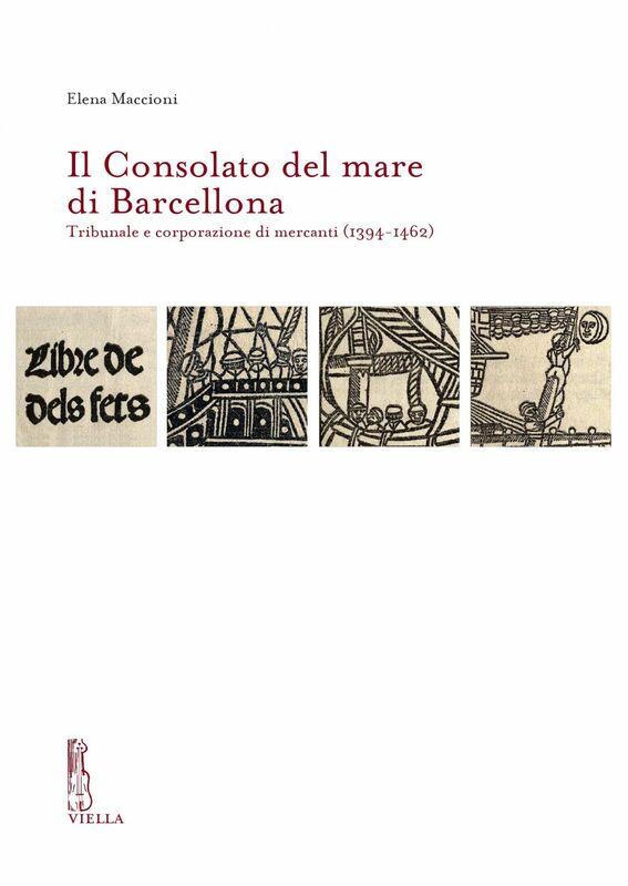 Il Consolato del mare di Barcellona Tribunale e corporazione di mercanti (1394-1462)