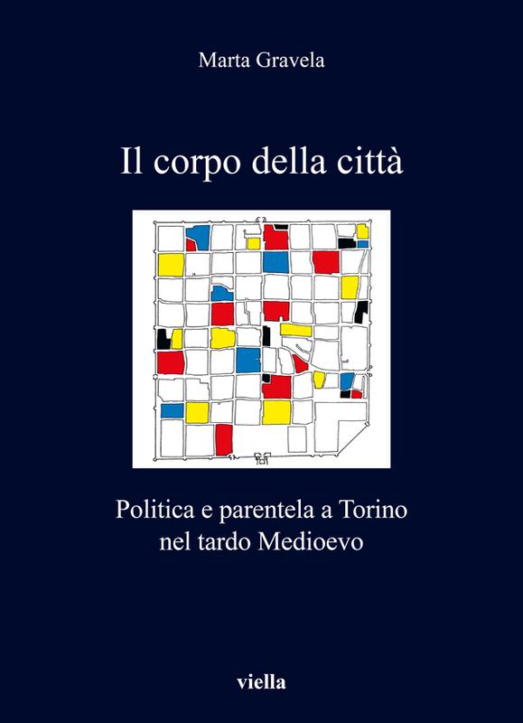 Il corpo della città Politica e parentela a Torino nel tardo Medioevo