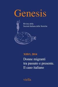 Genesis. Rivista della Società italiana delle storiche (2014) Vol. 13/1 Donne migranti tra passato e presente. Il caso italiano