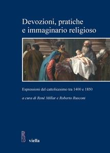 Devozioni, pratiche e immaginario religioso Espressioni del cattolicesimo tra 1400 e 1850. Storici cileni e italiani a confronto