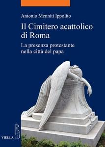 Il Cimitero acattolico di Roma La presenza protestante nella città del papa