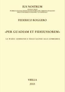«Per guadiam et fideiussorem» La wadia germanica nelle Glosse alla lombarda