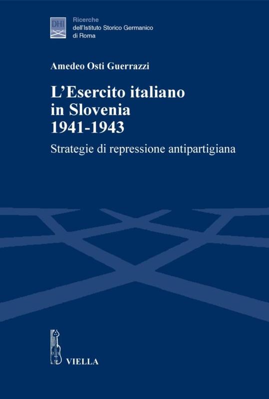 L'Esercito italiano in Slovenia 1941-1943 Strategie di repressione antipartigiana