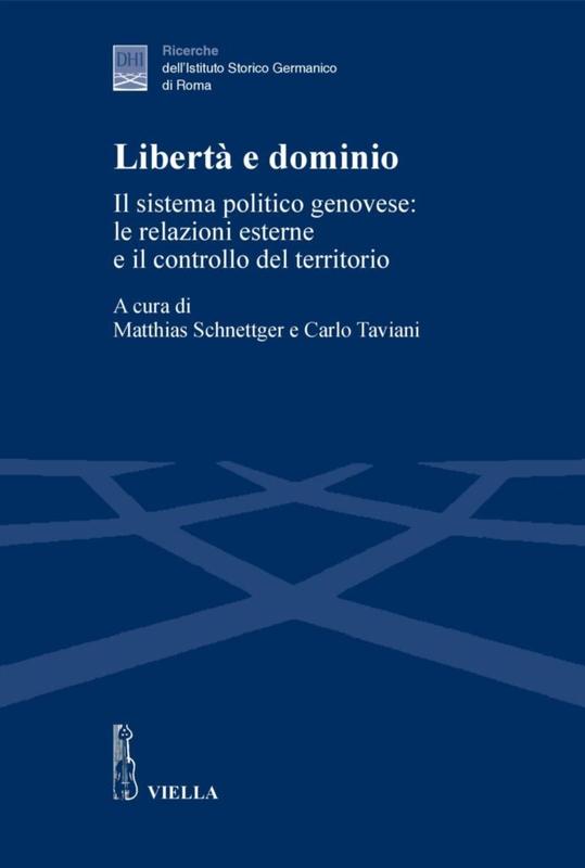 Libertà e dominio Il sistema politico genovese: le relazioni esterne e il controllo del territorio