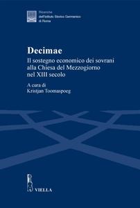 Decimae Il sostegno economico dei sovrani alla Chiesa del Mezzogiorno nel XIII secolo. Dai lasciti di Eduard Sthamer e Norbert Kamp