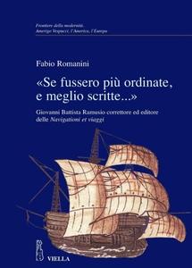 «Se fussero più ordinate, e meglio scritte…» Giovanni Battista Ramusio correttore ed editore delle Navigationi et viaggi