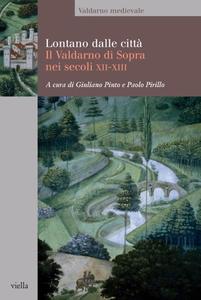 Lontano dalle città Il Valdarno di Sopra nei secoli XII-XIII
