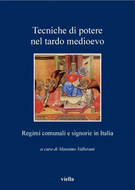 Tecniche di potere nel tardo medioevo Regimi comunali e signorie in Italia