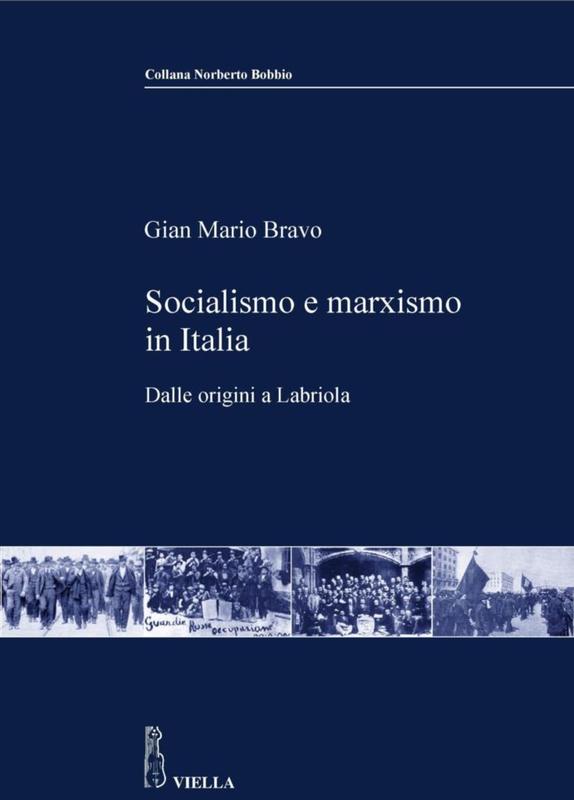 Socialismo e marxismo in Italia Dalle origini a Labriola