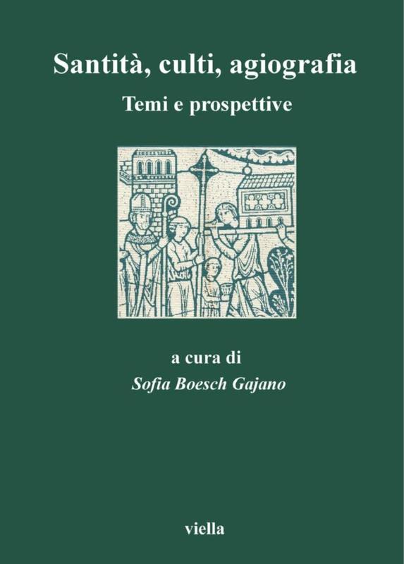 Santità, culti, agiografia Temi e prospettive