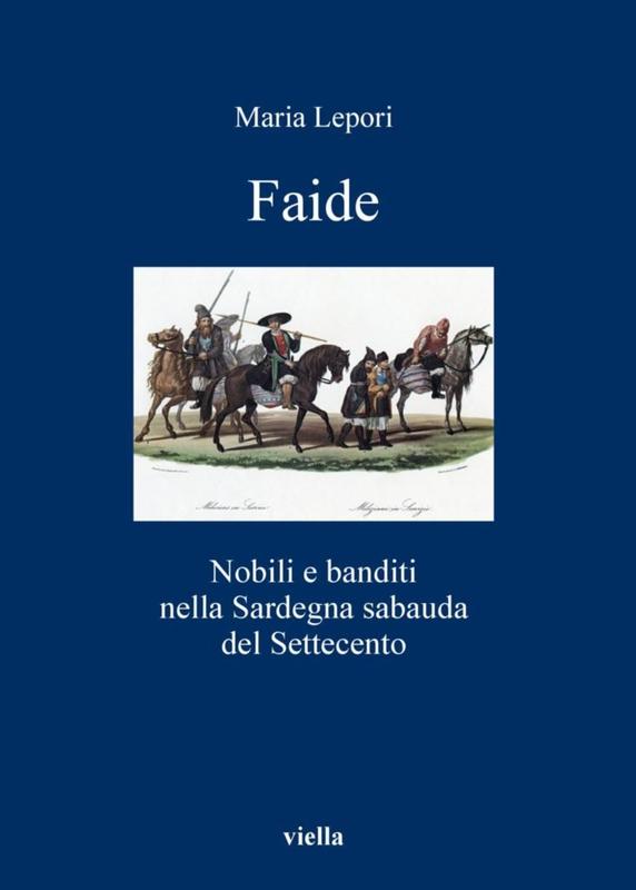 Faide Nobili e banditi nella Sardegna sabauda del Settecento