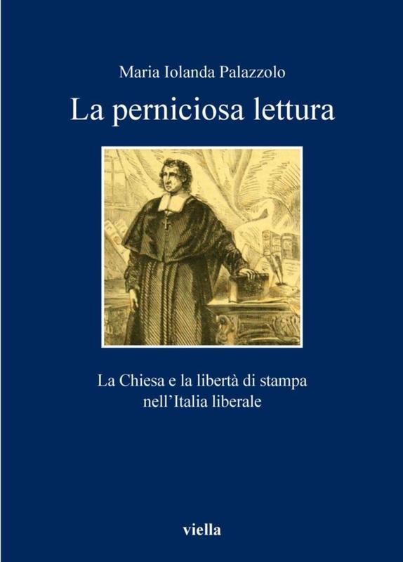 La perniciosa lettura La Chiesa e la libertà di stampa nell'Italia liberale