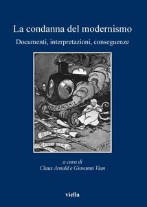 La condanna del modernismo Documenti, interpretazioni, conseguenze
