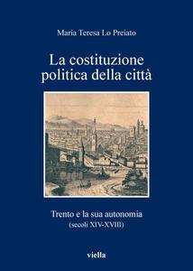 La costituzione politica della città Trento e la sua autonomia (secoli XIV-XVIII)