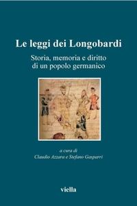 Le leggi dei Longobardi Storia, memoria e diritto di un popolo germanico