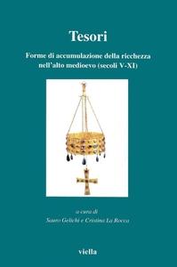 Tesori Forme di accumulazione della ricchezza nell'alto medioevo (secoli V-XI)