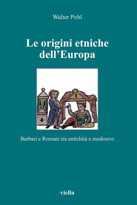Le origini etniche dell'Europa Barbari e Romani tra antichità e medioevo