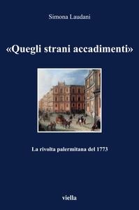«Quegli strani accadimenti» La rivolta palermitana del 1773