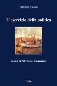 L'esercizio della politica La città di Palermo nel Cinquecento