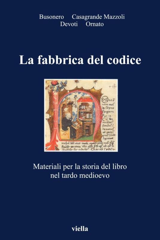 La fabbrica del codice Materiali per la storia del libro nel tardo medioevo