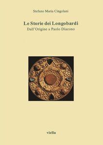 Le Storie dei Longobardi Dall'Origine a Paolo Diacono