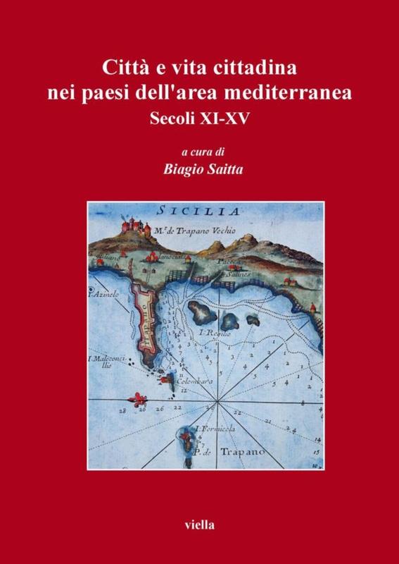 Città e vita cittadina nei paesi dell'area mediterranea Secoli XI-XV