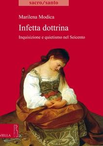 Infetta dottrina Inquisizione e quietismo nel Seicento
