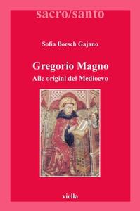 Gregorio Magno Alle origini del Medioevo