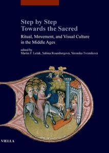 Step by Step Towards the Sacred Ritual, Movement, and Visual Culture in the Middle Ages