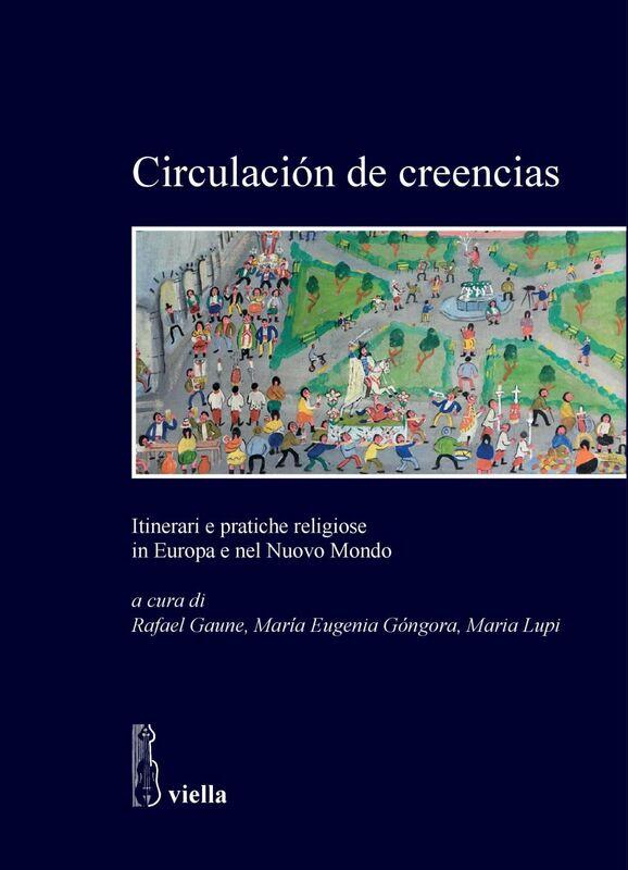 Circulaciόn de creencias Itinerari e pratiche religiose in Europa e nel Nuovo Mondo