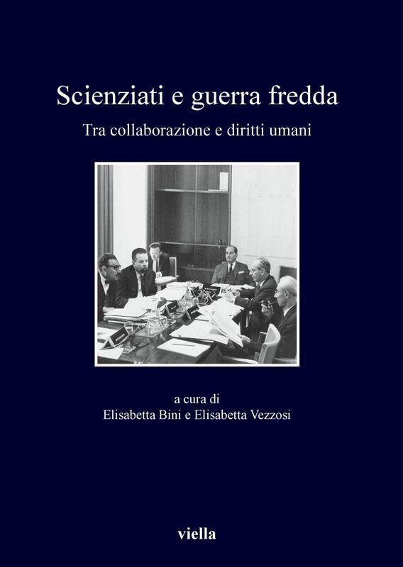 Scienziati e guerra fredda Tra collaborazione e diritti umani