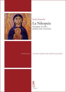 La Nikopeia Immagine di culto, palladio, mito veneziano