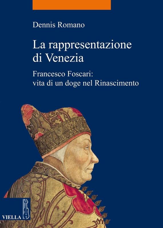 La rappresentazione di Venezia Francesco Foscari: vita di un doge nel Rinascimento
