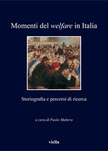 Momenti del welfare in Italia Storiografia e percorsi di ricerca