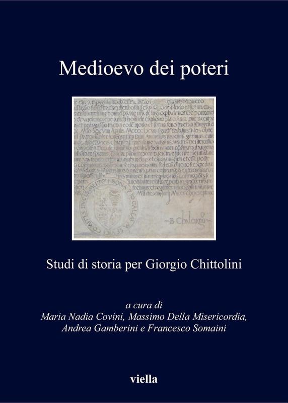 Medioevo dei poteri Studi di storia per Giorgio Chittolini