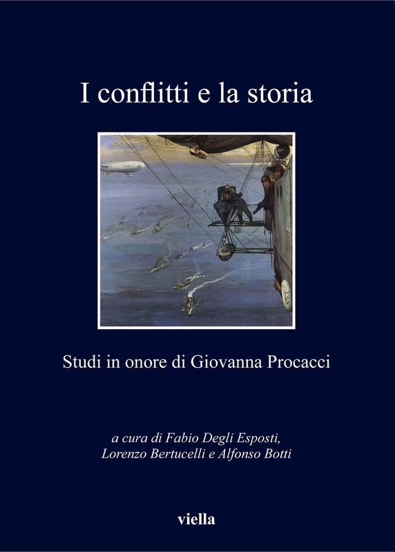 I conflitti e la storia Studi in onore di Giovanna Procacci