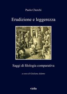 Erudizione e leggerezza Saggi di filologia comparativa