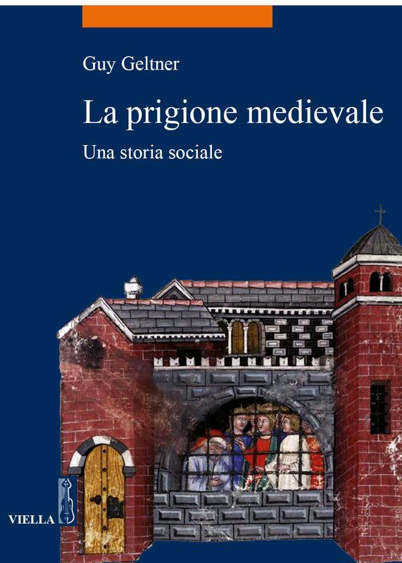 La prigione medievale Una storia sociale