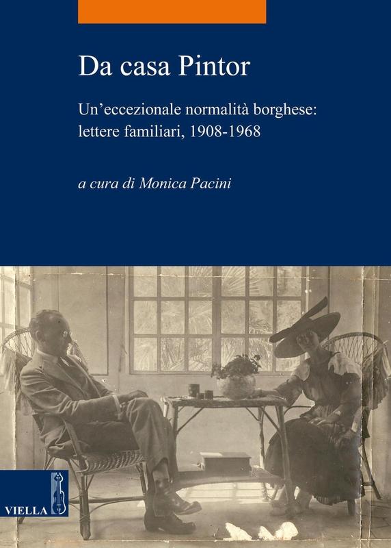 Da casa Pintor Un'eccezionale normalità borghese: lettere familiari, 1908-1968